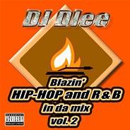 DJ Dlee - Blazin' Hip-Hop & R&B in da mix vol. 2