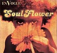 En Vogue - Soul Flower