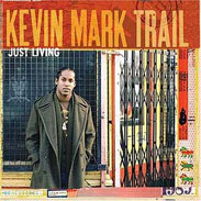 Kevin Mark Trail - Just Living